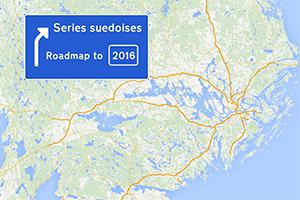 Seriessuedoises-Roadmapto2016-300