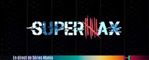 supermax-2017-seriesmania-650